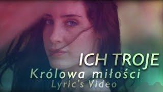 2018 ICH TROJE - KRÓLOWA MIŁOŚCI - NOWOŚĆ - Lyric's Video