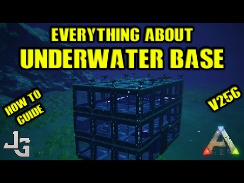 ARK - Underwater Base - Everything to know - How to Guide - Patch v256