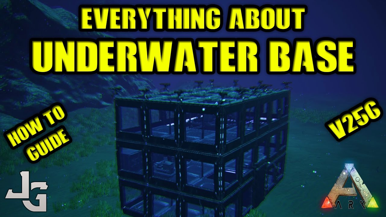 ARK   Underwater Base   Everything To Know   How To Guide   Patch V256