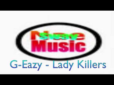 G Eazy - Lady Killers I- NaeSwayMusic