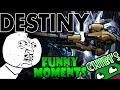 Destiny Funny Moments Ep.7 Raid Fail, Supplicant Glitch, NO VEX!