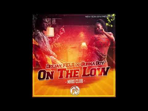 Deejay FIDJI x Burna Boy - ON THE LOW (VRS MAXI CLUB) 2019
