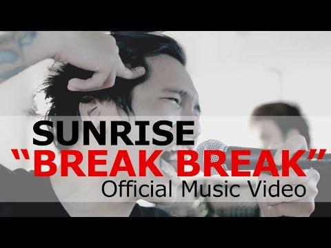 Sunrise - Break Break (Official Music Video) Mp3