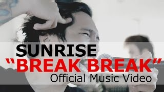 Sunrise - Break Break (Official Music Video)