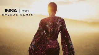 INNA - Fuego Hyenas Remix