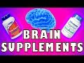 Brain Supplements - What to take? (2018)