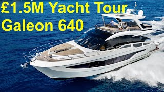 £1.5M Yacht Tour : Galeon 640