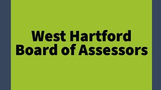 West Hartford Board of Assessors Virtual Meeting of May 6, 2021
