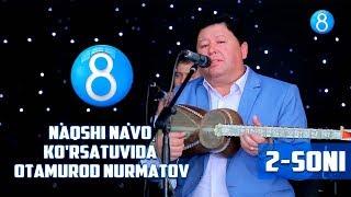 Naqshi Navo korsatuvida Otamurod Nurmatov