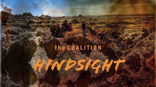 """Hindsight"" the CØALITIØN (MUSIC VIDEO)"