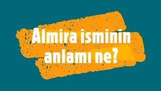 Almira İsminin Anlamı ve Analizi Nedir?