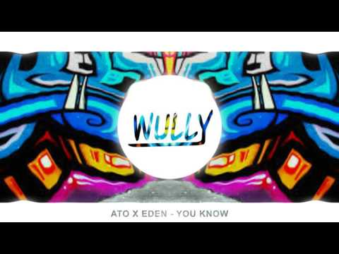 ATO X EDEN - YOU KNOW