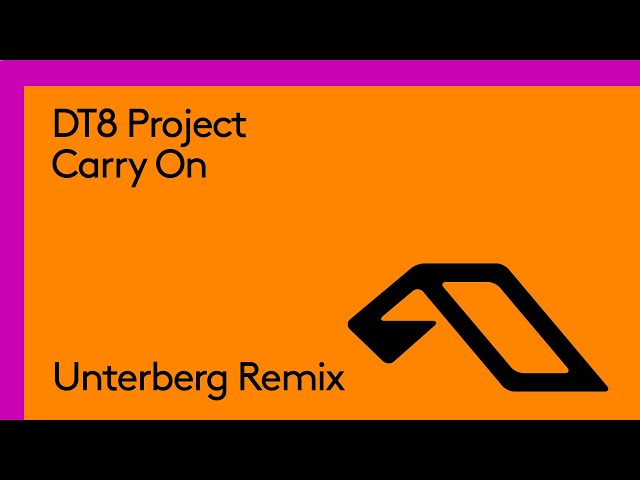 DT8 Project - Carry On (Unterberg Remix)