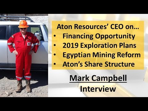 Mark Campbell | Aton Resources' CEO on Financing Opportunity, 2019 Plans, & Aton's Share Structure
