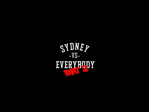 Sydney VS Everybody Part 2 (Hustle Hard Television Exclusive)