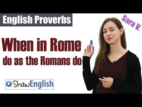English Proverb: When In Rome Do As The Romans Do