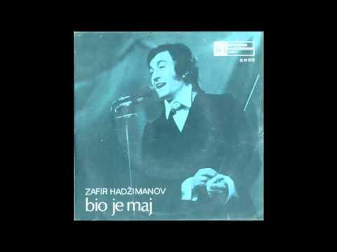 Zafir Hadzimanov - Bio je maj - (Audio 1969) HD