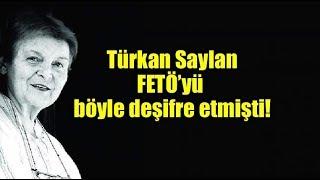 Türkan Saylan 1999 yılında FETÖ'yü böyle deşifre etmişti