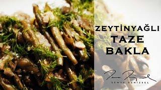 Zeytinyağlı Taze Bakla | Şemsa Denizsel