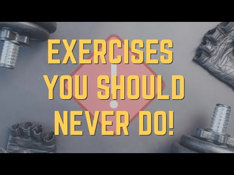 15 Common Exercises You Should Never Do! (Updated)