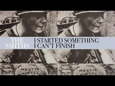The Smiths - I Started Something I Couldn't Finish