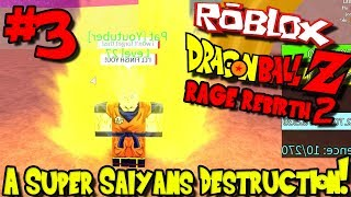 EIN SUPER SAIYAN'S DESTRUCTION! | Roblox: Dragon Ball Rage Rebirth 2 - Episode 3