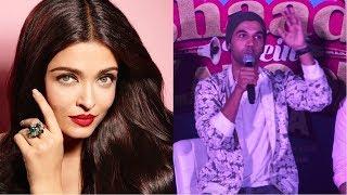 Romance With Worlds Most Beautiful Woman   Rajkummar Rao On Aishwarya Rai