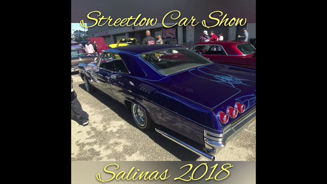 Streetlow Carshow Salinas Clips YouTube - Streetlow car show 2018