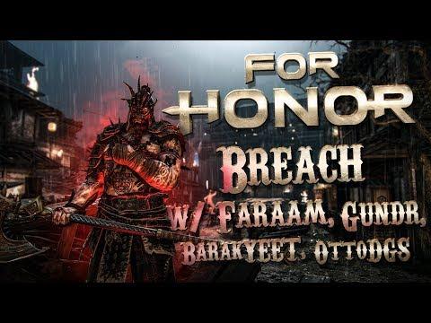 FOR HONOR: Random Breach with High Level Players - Faraam, Gundr, Blackburn VS BarakYEET, OttoDGS