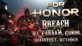 FOR HONOR Random Breach with High Level Players Faraam Gundr Blackburn VS BarakYEET OttoDGS