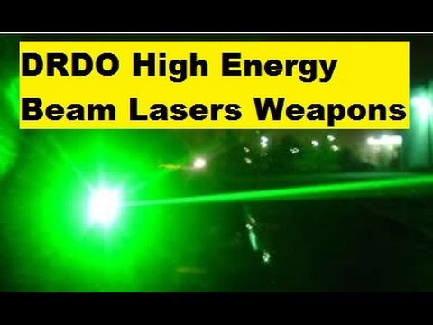 DRDO Developing High Energy Beam Lasers Weapons