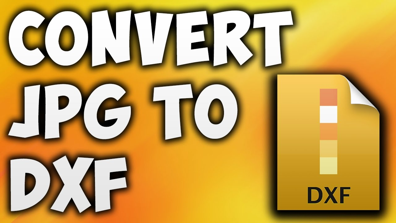 How To Convert JPG TO DXF Online - Best JPG TO DXF ...