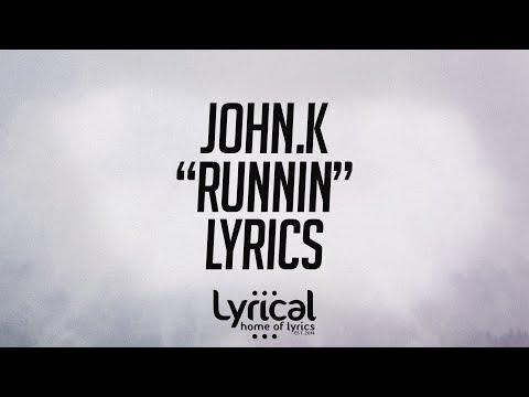 John.k - Runnin' Lyrics