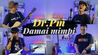 DR. PM - DAMAI MIMPI (COVER) BY SIDE PROJECT OFFICIAL