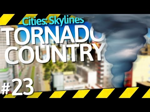 Cities: Skylines Natural Disasters   Tornado Country   Part 23