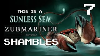 Sunless Sea Zubmariner Ep 7 - Out of Fuel (with Liam Welton)