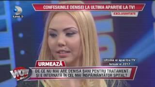 WOWBIZ (07.06.2017) - Confesiunile Denisei Manelista la ultima aparitie TV!