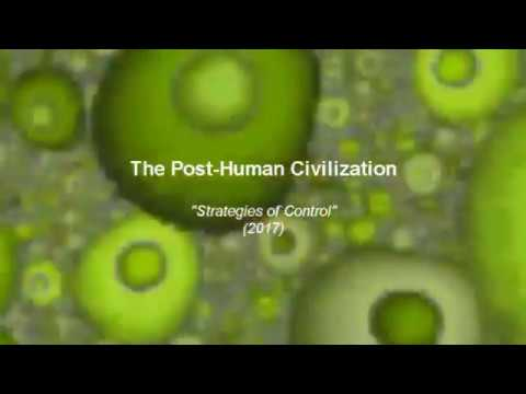 The Post Human Civilization: Strategies of Control (2017)