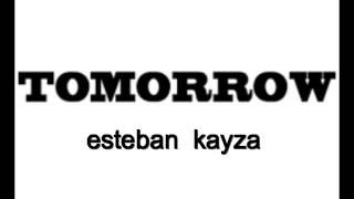 tomorrow esteban kayza djhs original mix