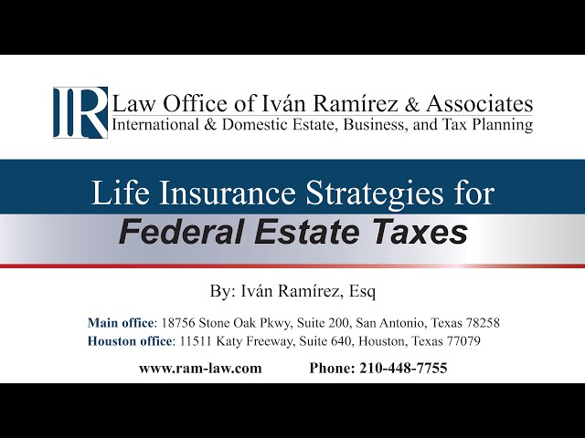 Life Insurance Strategies for Federal Estate Taxes