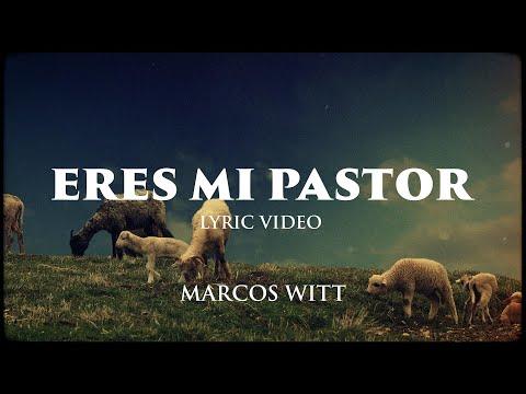 Marcos Witt - ERES MI PASTOR (Lyric Video)
