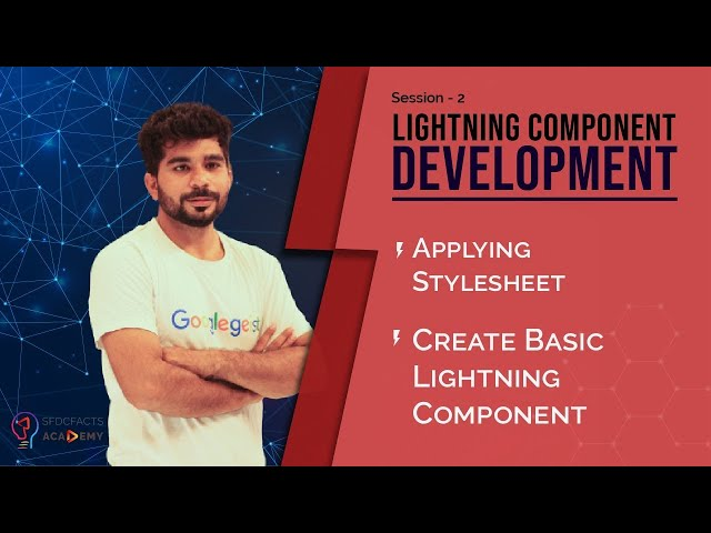 Lightning Component Development Day2 - Applying Stylesheet, Create Basic Lightning Component