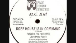 MC Kid - Dope House Is In Command (Hardcore Hip House)