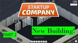 Startup Company - Let's Play - New Building! - Part 2