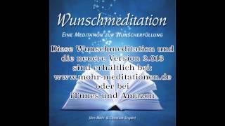 Wunschmeditation (Version 1, 2010) komplett