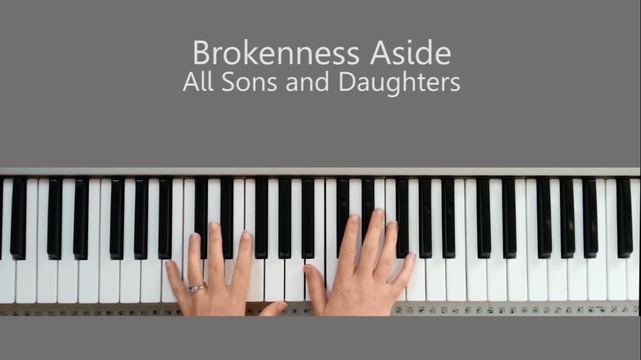 Brokenness aside all sons and daughters piano tutorial youtube brokenness aside all sons and daughters piano tutorial hexwebz Image collections