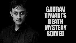 Gaurav Tiwari's Life Mystery Revealed | भूतों से बात करने वाले गौरव के रहस्यमयी मौत की अनसुनी दास्ता