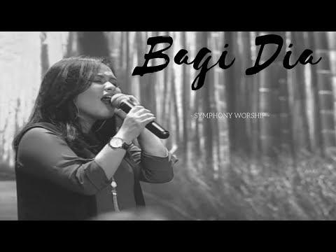 Symphony Worship - Bagi Dia