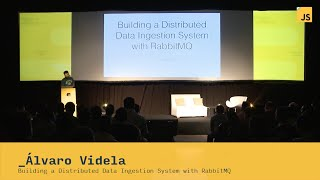Alvaro Videla: Building a Distributed Data Ingestion System with RabbitMQ | JSConf.ar 2014