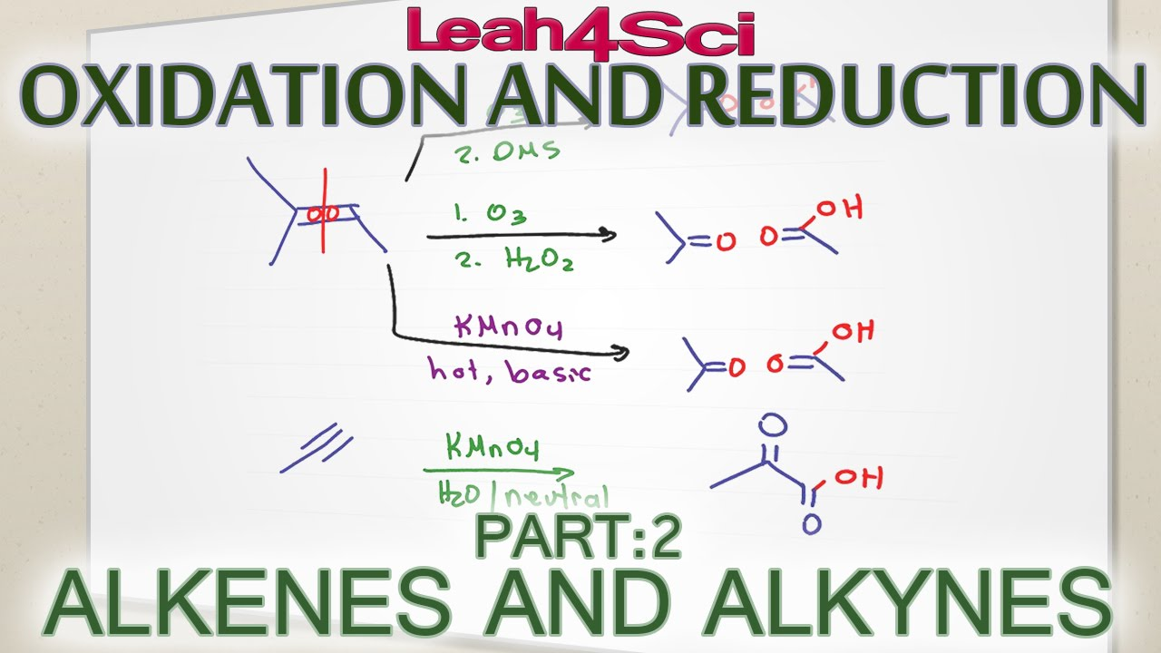 alkenes alkynes oxidation reduction and oxidative cleavage youtube